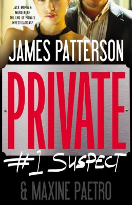 Cover image for Private : #1 suspect : a novel