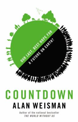 Cover image for Countdown : our last, best hope for a future on earth?