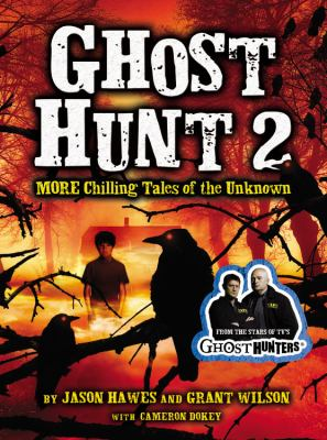 Cover image for Ghost hunt. 2 : more chilling tales of the unknown