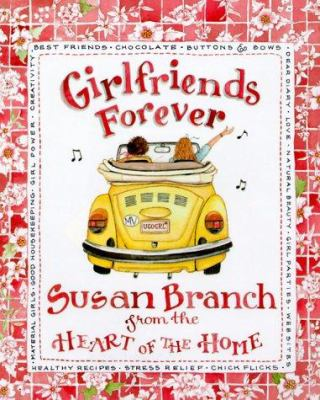 Cover image for Girlfriends forever : from the heart of the home