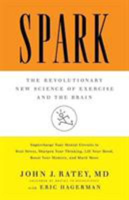 Cover image for Spark : the revolutionary new science of exercise and the brain