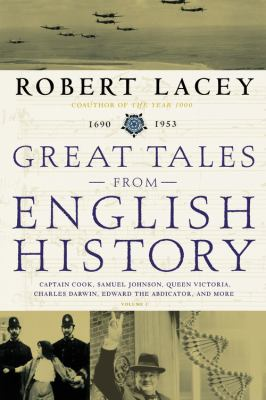 Cover image for Great tales from English history. : Captain Cook, Samuel Johnson, Queen Victoria, Charles Darwin, Edward the Abdicator, and more