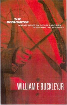 Cover image for The Redhunter : a novel based on the life of Senator Joe McCarthy
