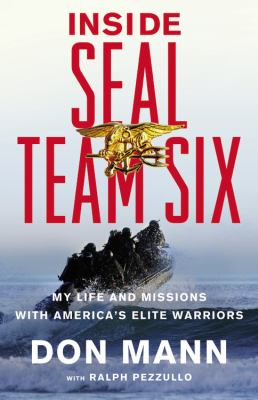 Cover image for Inside Seal Team Six : my life and missions with America's elite warriors