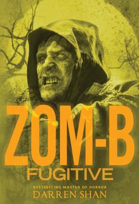 Cover image for Zom-B fugitive