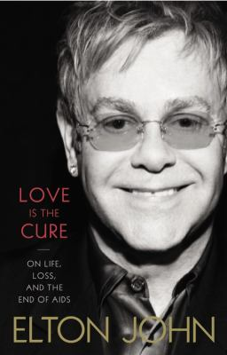 Cover image for Love is the cure : on life, loss, and the end of AIDS