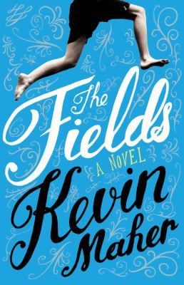 Cover image for The Fields : a novel