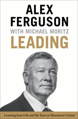 Cover image for Leading : learning from life and my years at Manchester United