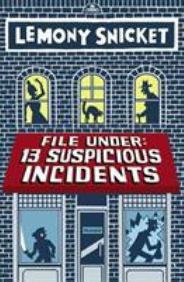 Cover image for File under: 13 suspicious incidents