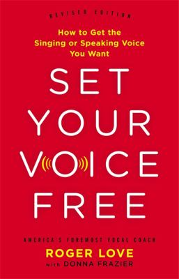 Cover image for Set your voice free : how to get the singing or speaking voice you want