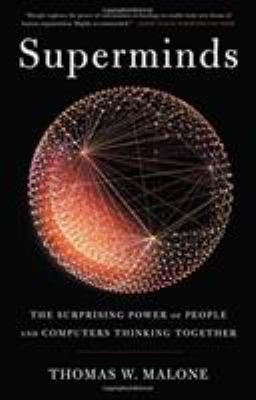 Cover image for Superminds : the surprising power of people and computers thinking together