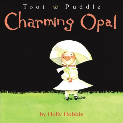 Cover image for Toot & Puddle : charming Opal