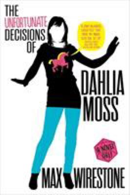 Cover image for The unfortunate decisions of Dahlia Moss : a novel (IRL)