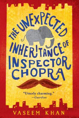 Cover image for The unexpected inheritance of Inspector Chopra : a Baby Ganesh Agency investigation