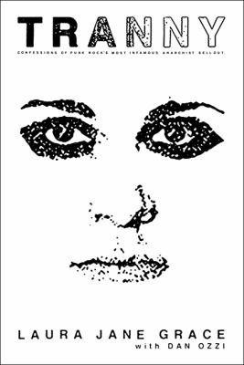 Cover image for Tranny : confessions of punk rock's most infamous anarchist sellout