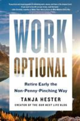 Cover image for Work optional : retire early the non-penny-pinching way