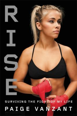 Cover image for Rise : surviving the fight of my life