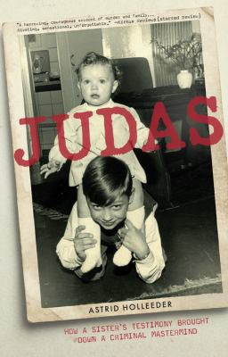 Cover image for Judas : how a sister's testimony brought down a criminal mastermind