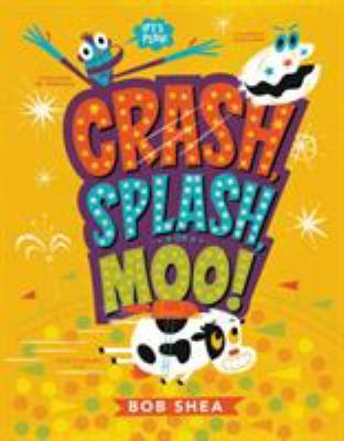 Cover image for Crash, splash, or moo!