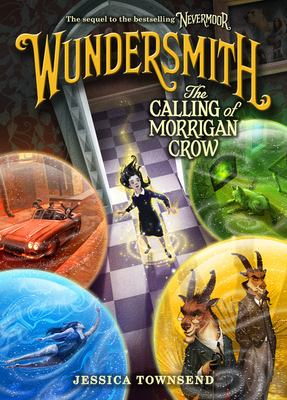 Cover image for Wundersmith : the calling of Morrigan Crow