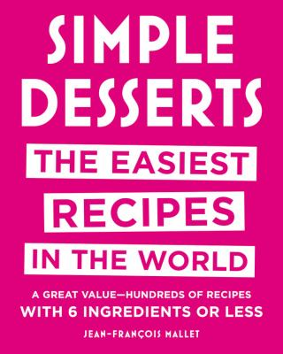 Cover image for Simple desserts : the easiest recipes in the world