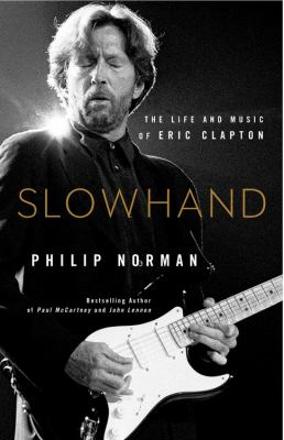 Cover image for Slowhand : the life and music of Eric Clapton