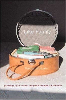 Cover image for Like family : growing up in other people's houses : a memoir