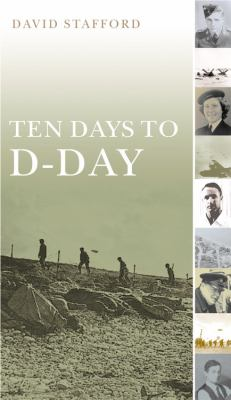 Cover image for Ten days to D-Day : citizens and soldiers on the eve of the invasion