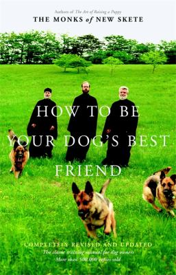 Cover image for How to be your dog's best friend : the classic training manual for dog owners