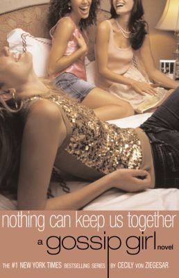Cover image for Nothing can keep us together : a Gossip Girl novel