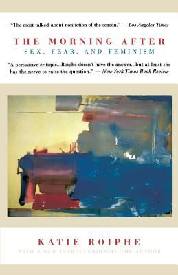 Cover image for The morning after : sex, fear, and feminism