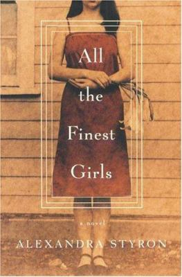 Cover image for All the finest girls : a novel