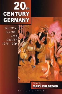 Cover image for Twentieth-century Germany : politics, culture and society 1918-1990