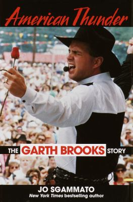 Cover image for American thunder : the Garth Brooks story