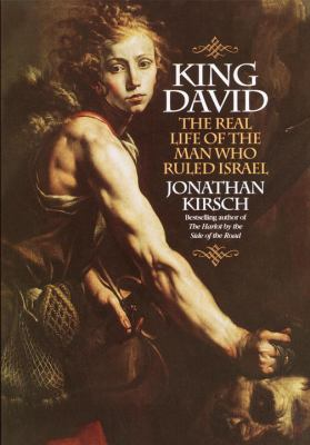 Cover image for King David : the real life of the man who ruled Israel