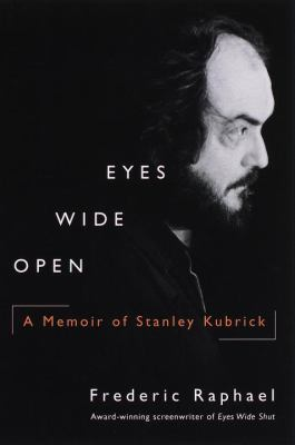 Cover image for Eyes wide open : a memoir of Stanley Kubrick