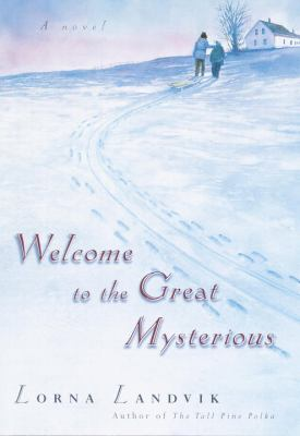 Cover image for Welcome to the Great Mysterious