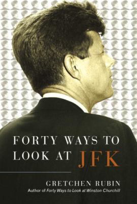Cover image for Forty ways to look at John F. Kennedy