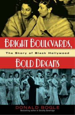 Cover image for Bright boulevards, bold dreams : the story of Black Hollywood