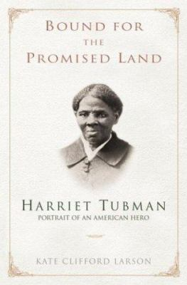 Cover image for Bound for the Promised Land : Harriet Tubman, portrait of an American hero