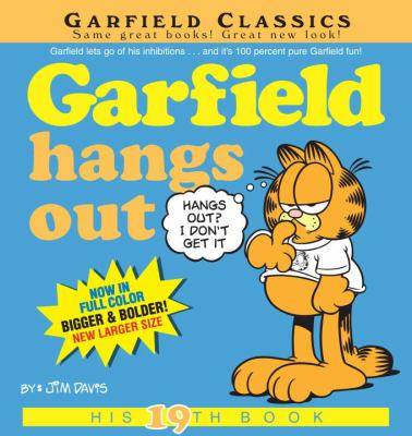 Cover image for Garfield hangs out : [his 19th book]