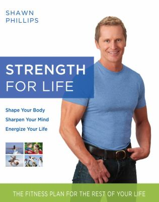 Cover image for Strength for life : the fitness plan for the best of your life