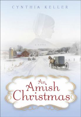 Cover image for An Amish Christmas : a novel