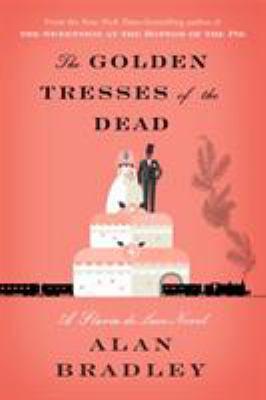Cover image for The golden tresses of the dead : a Flavia de Luce novel