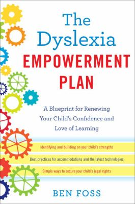 Cover image for The dyslexia empowerment plan : a blueprint for renewing your child's confidence and love of learning