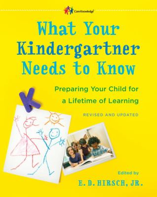 Cover image for What your kindergartner needs to know : preparing your child for a lifetime of learning