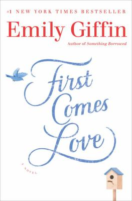 Cover image for First comes love : a novel