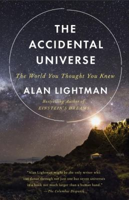 Cover image for The accidental universe : the world you thought you knew