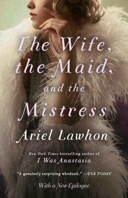 Cover image for The wife, the maid, and the mistress : a novel