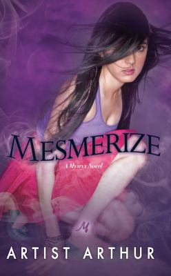 Cover image for Mesmerize : a mystyx novel